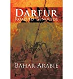 [ DARFUR-ROAD TO GENOCIDE: ROAD TO GENOCIDE ] Darfur-Road to Genocide: Road to Genocide By Arabie, Bahar ( Author ) May-2012 [ Paperback ]