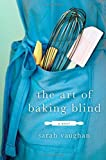 The Art of Baking Blind: A Novel Hardcover ¨C May 5, 2015