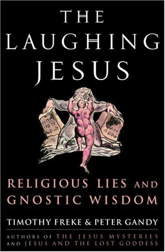 The Laughing Jesus: Religious Lies and Gnostic Wisdom (English Edition)