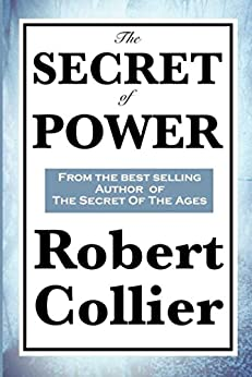 The Secret of Power (English Edition) von [Collier,  Robert]