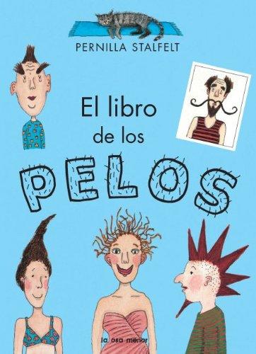 El libro de los pelos (Luna de papel) por Pernilla Stalfelt
