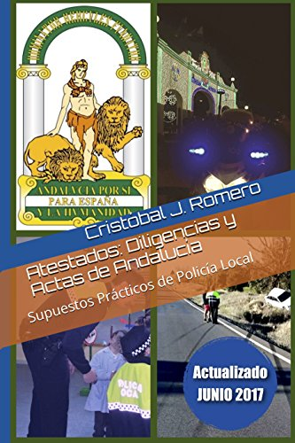 Atestados: Diligencias y Actas de Andalucía: Supuestos Prácticos de Policía Local