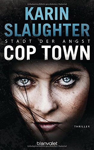 Buchseite und Rezensionen zu 'Cop Town - Stadt der Angst: Thriller' von Karin Slaughter
