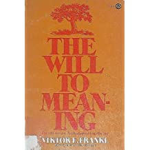 The Will to Meaning: The Foundations and Applications of Logotherapy (Plume) by Viktor E. Frankl (1970-03-01)