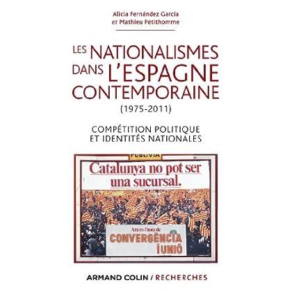 Les nationalismes dans l'Espagne contemporaine (1975-2011) : Compétition politique et identités nationales (Hors Collection)