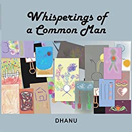 Whisperings of a Common Man by [Dhanu]