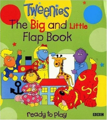 Tweenies- Big And Little Flap Book, the(Laminated)