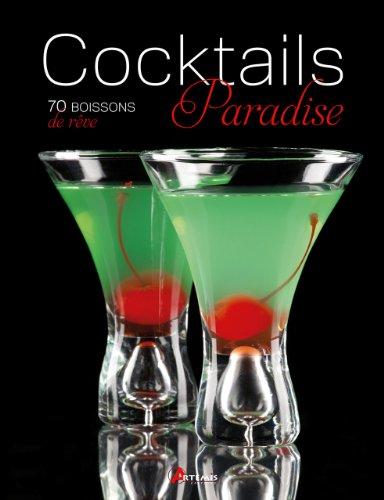 Cocktails Paradise : 70 boissons de rêve par Carolina Aquino, Sandra Llanas