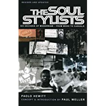 Soul Stylists: From Mod to Casual: Six Decades of Modernism - from Mods to Casuals