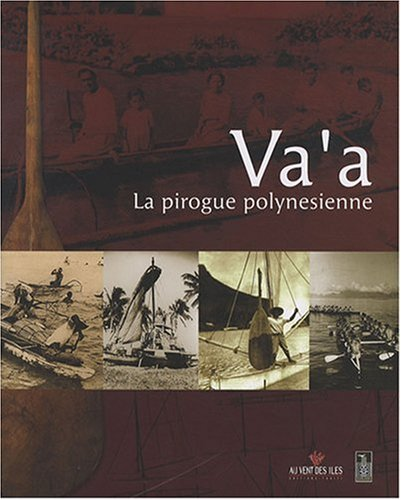 Va'a : La pirogue polynésienne par Tara Hiquily