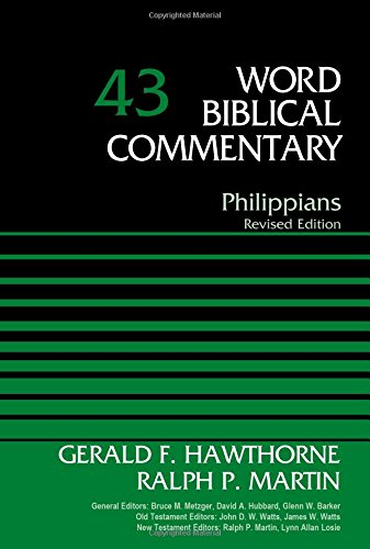 Philippians, Volume 43: Revised Edition (Word Biblical Commentary)