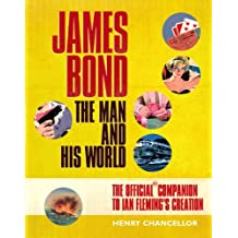 James Bond: The Man and His World - The Official Companion to Ian Fleming's Creation