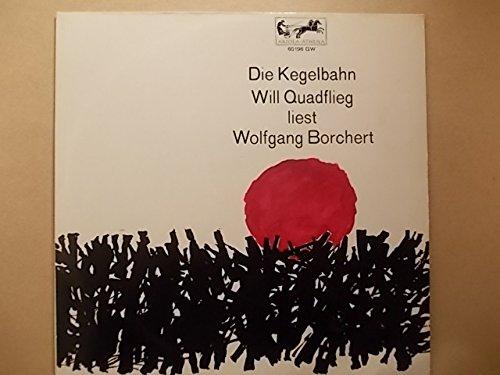 will-quadflieg-liest-wolfgang-borchert-die-kegelbahn-jesus-macht-nicht-mehr-mit-radi-schischyphusch