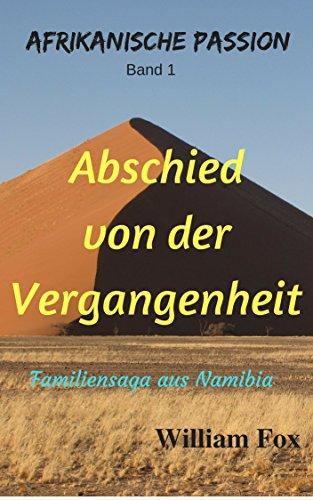ABSCHIED VON DER VERGANGENHEIT: Familien Saga aus Namibia (AFRIKANISCHE PASSION 1) (Saga Fox)
