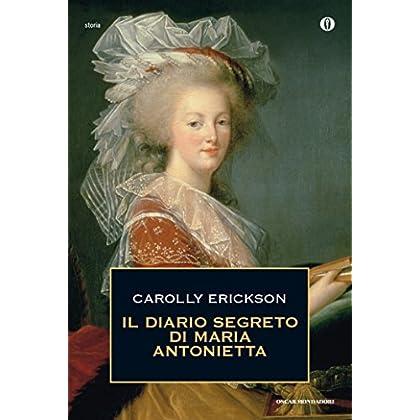Il Diario Segreto Di Maria Antonietta (Oscar Storia Vol. 472)