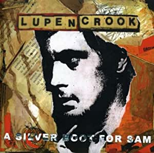 Lupen Crook - A Silver Boot For Sam - Disc 2