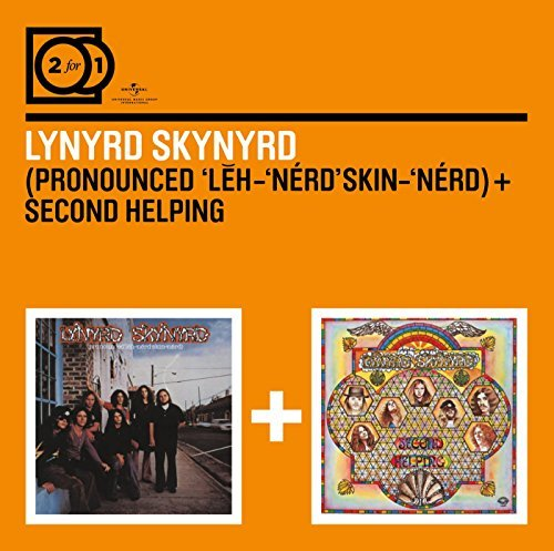 Pronounced Leh-Nerd Skin-Nerd / Second Help by Lynyrd Skynyrd