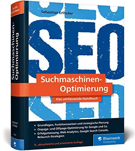 Suchmaschinen-Optimierung: »Das SEO-Standardwerk« (t3n) von Sebastian Erlhofer. Über 1.000 Seiten Praxiswissen und Profitipps