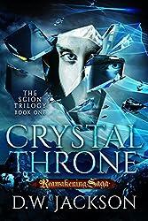 Crystal Throne: Reawakening Saga (Scion Trilogy Book 1) (English Edition)