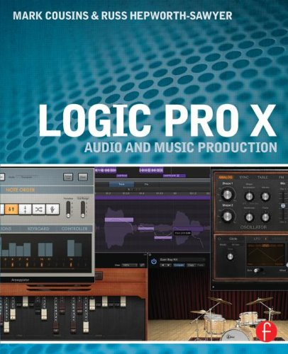Logic Pro X: Audio and Music Production por Mark Cousins