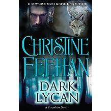 Dark Lycan (Carpathian Novels) by Christine Feehan (2013-09-18)