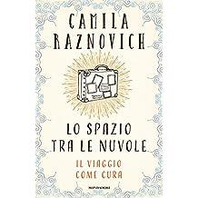 Lo spazio tra le nuvole: Il viaggio come cura (Italian Edition)