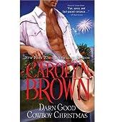 [Darn Good Cowboy Christmas] [by: Carolyn Brown]