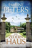 'Das Zedernhaus: Roman (Victoria-Bredon-...' von 'Pauline Peters'