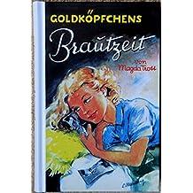 Goldköpfchen, Bd.5, Goldköpfchens Brautzeit