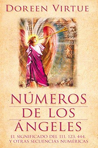 Descargar Libro Números De Los Ángeles. El Significado Del 111, 123, 444 Y Otras Secuencias Numéricas de Doreen Virtue