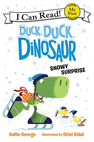 Duck, Duck, Dinosaur: Snowy Surprise (My First I Can Read)