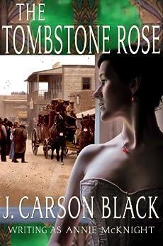 The Tombstone Rose (English Edition) par [Black, J. Carson]