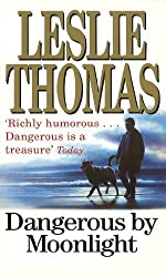 Dangerous By Moonlight: Written by Leslie Thomas, 1994 Edition, Publisher: Arrow [Paperback]