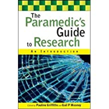 The paramedic's guide to research: an introduction: An Introduction