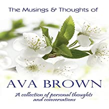 The Musings & Thoughts of Ava Brown: Personal Thoughts & Conversation