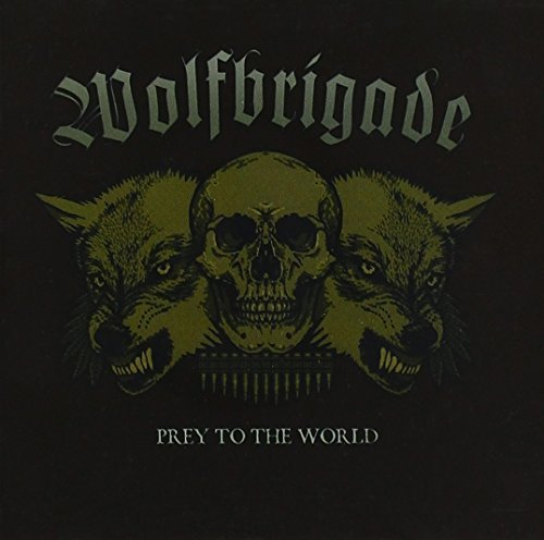 Prey To The World By Wolfbrigade (2013-04-08)