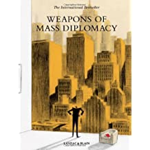 Weapons of Mass Diplomacy by Abel Lanzac (2014-05-06)