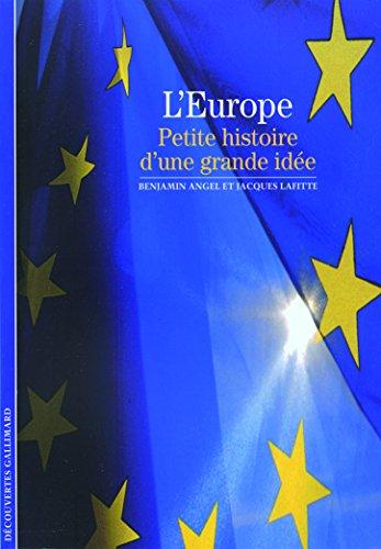L'Europe: Petite histoire d'une grande idée