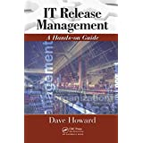 IT Release Management: A Hands-on Guide