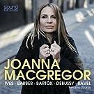 Joanna MacGregor Plays Ives, Barber, Bartok, Debussy & Ravel