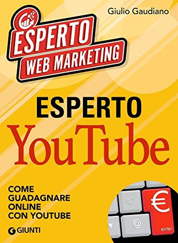 Esperto YouTube: Come guadagnare online con YouTube
