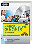 MAGIX Fotos auf CD & DVD 6.0 - Das offizielle Buch, plus CD: auch für Version deluxe (Digital fotografieren) - Joe Betz