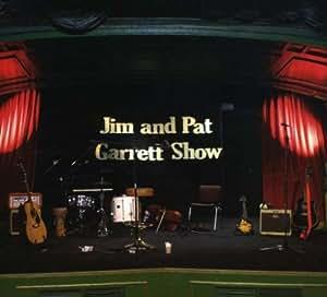 Jim & Pat Garrett Show