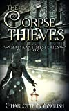 The Corpse Thieves (The Malykant Mysteries Book 5)