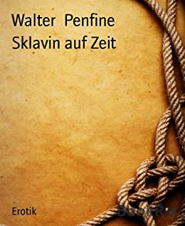 Sklavin auf Zeit von [Penfine, Walter]