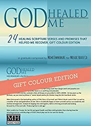 GOD Healed me: 24 Healing Scripture Verses and Promises that helped me recover. Colour Edition (Live Forever Book 1) (English Edition)