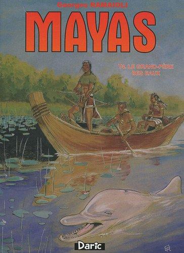 Mayas, Tome 4 : Le grand-père des eaux