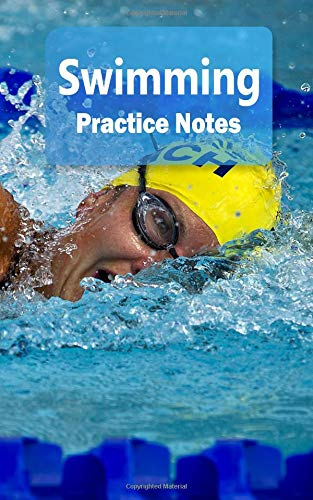 Swimming Practice Notes: Swimming Notebook for Athletes and Coaches - Pocket size 5