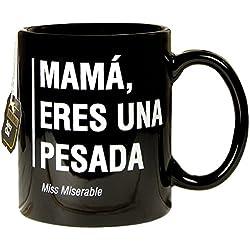 Miss Miserable - Taza mug existencialista: ''mamá, eres una pesada''