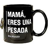Miss Miserable - Taza mug existencialista: mamá, Eres una Pesada